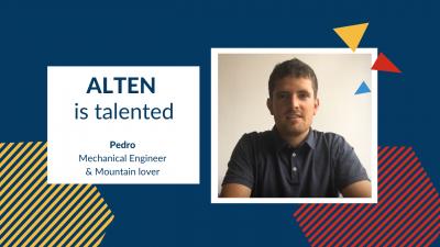 ALTEN is talented: Pedro, Mechanical Engineer